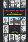 Sheltering the Jews: Stories of Holocaust Rescuers (0800628977) by Paldiel, Mordecai