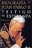 Biografía de Juan Pablo II (8401013046) by Weigel, George