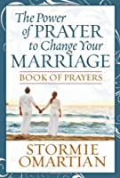 The Power of Prayer to Change Your Marriage Book of Prayers