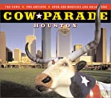 img - for Cow Parade Houston book / textbook / text book