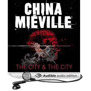 The City & The City (Unabridged)