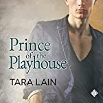 Prince of the Playhouse: Love in Laguna, Book 3 | Tara Lain