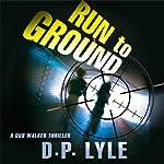 Run to Ground | Douglas P. Lyle