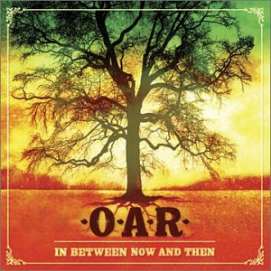 In Between Now & Then  - O.A.R. (Of A Revolution)