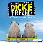 Dicke Freunde | Stephan Bartels