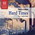 Hard Times (       UNABRIDGED) by Charles Dickens Narrated by Anton Lesser