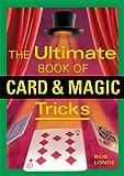 Ultimate Book of Card and Magic Tricks Bob Longe