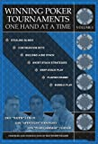 Winning Poker Tournaments One Hand at a Time Volume I
