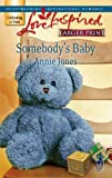 Somebody's Baby (Somebody, Book 1) (0373813252) by Jones, Annie