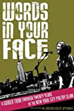 img - for Words in Your Face: A Guided Tour Through Twenty Years of the New York City Poetry Slam book / textbook / text book