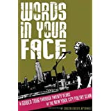 Words in Your Face: A Guided Tour Through Twenty Years of the New York City Poetry Slam ~ Cristin O'Keefe Aptowicz