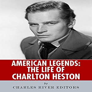 American Legends: The Life of Charlton Heston Audiobook