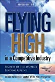 Flying High in a Competitive Industry: Secrets of the World's Leading Airline Loizos Heracleous