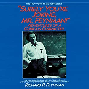 Surely You're Joking, Mr. Feynman! (       UNABRIDGED) by Richard P. Feynman Narrated by Raymond Todd