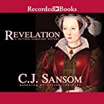 Revelation: A Matthew Shardlake Mystery (       UNABRIDGED) by C. J. Sansom Narrated by Steven Crossley