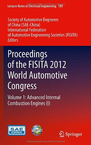 Proceedings of the FISITA 2012 World Automotive Congress: Volume 1: Advanced Internal Combustion Engines (I) (Lecture No