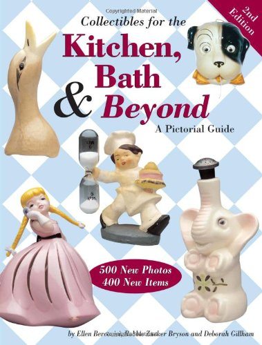 Collectibles for the Kitchen, Bath & Beyond: A Pictorial Guide