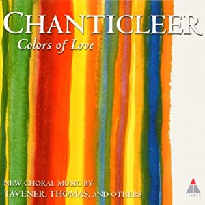 Colors of Love - Chanticleer