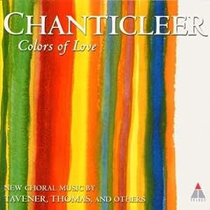 Colors of Love - Chanticleer