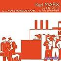 Le manifeste du parti communiste | Livre audio Auteur(s) : Karl Marx Narrateur(s) : Pierre-François Garel