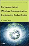 Fundamentals of Wireless Communication Engineering Technologies (Information and Communication Technology Series,)