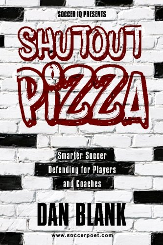 Soccer iQ Presents Shutout Pizza: Smarter Soccer Defending for Players and Coaches PDF