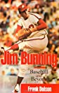 Jim Bunning: Baseball and Beyond (Baseball in America)