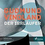 Der Irrläufer | Gudmund Vindland