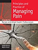 img - for Principles and practice of managing pain: A guide for nurses and allied health professionals book / textbook / text book