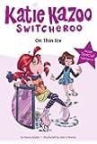 Super Special On Thin Ice (Katie Kazoo, Switcheroo)