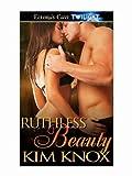 Ruthless Beauty