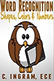 Word Recognition for Shapes, Colors &  Numbers: Reading Readiness for Preschoolers & Kindergartners
