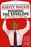 Pushing the Envelope: All The Way To The Top (0449006697) by Mackay, Harvey