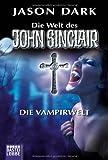 Die Vampirwelt (Die Welt des John Sinclair)