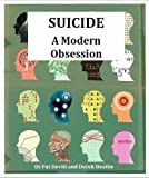 img - for Suicide:a Modern Obsession book / textbook / text book