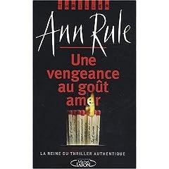 Une vengeance au goût amer - Ann Rule
