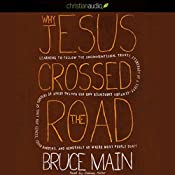 Why Jesus Crossed the Road | [Bruce Main]