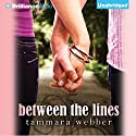 Between the Lines: Between the Lines, Book 1 Audiobook by Tammara Webber Narrated by Kate Rudd, Todd Haberkorn