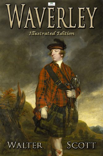 Sir Walter Scott - Waverley: or 'Tis Sixty Years Since (Illustrated Edition)