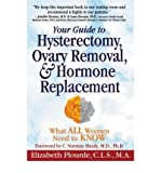 img - for Your Guide to Hysterectomy, Ovary Removal & Hormone Replacement: What All Women Need to Know (Paperback) - Common book / textbook / text book