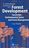 Forest Development: Succession, Environmental Stress and Forest Management Case Studies