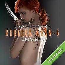 Origines (Rebecca Kean 6) | Livre audio Auteur(s) : Cassandra O'Donnell Narrateur(s) : Caroline Klaus