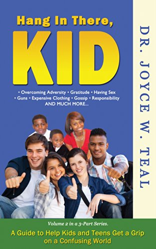Hang In There, Kid: A Guide To Help Kids and Teens Get a Grip On A Confusing World (Don't Sweat It, Kid Book 2) PDF