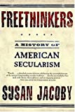 Freethinkers: A History of American Secularism (0805077766) by Susan Jacoby