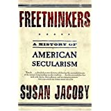 Freethinkers: A History of American Secularism ~ Susan Jacoby
