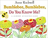Bumblebee, Bumblebee, Do You Know Me?: A Garden Guessing Game (0060282126) by Rockwell, Anne F.