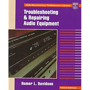 Troubleshooting and Repairing Audio Equipment (TAB Electronics Technician Library) Homer L. Davidson