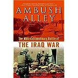 Ambush Alley: The Most Extraordinary Battle of the Iraq War ~ journalist. Tim Pritchard