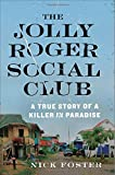 img - for The Jolly Roger Social Club: A True Story of a Killer in Paradise book / textbook / text book
