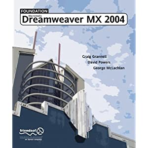 Foundation Macromedia Dreamweaver MX 2004 Craig Grannell, David Powers and George McLachlan